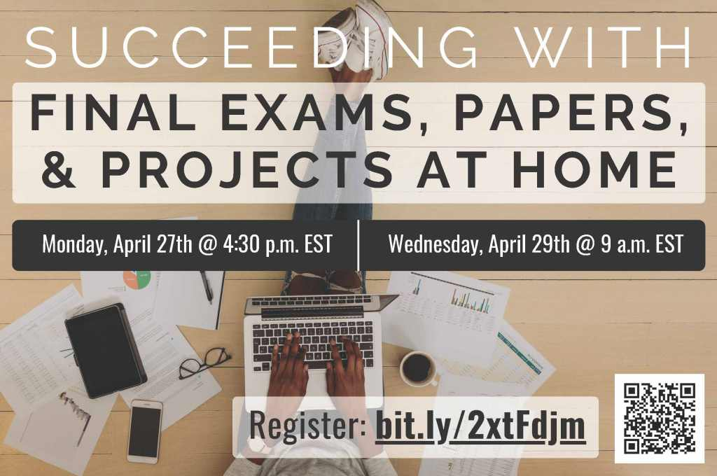 Image of flyer for Succeeding with Final Exams, Papers, and Projects at Home virtual workshop