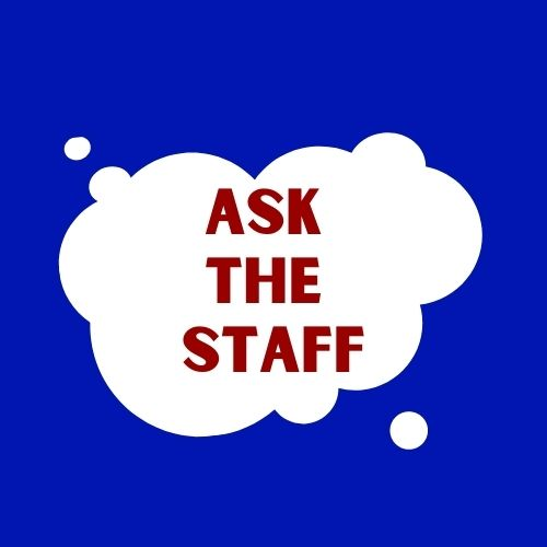 """The words """"Ask the staff"""" appear in a speech bubble."""